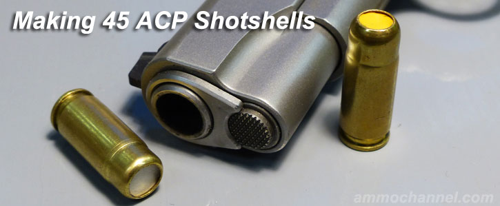 Making 45 ACP Shotshells